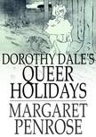 Penrose Margaret - Dorothy Dale's Queer Holidays [eK�nyv: epub,  mobi]