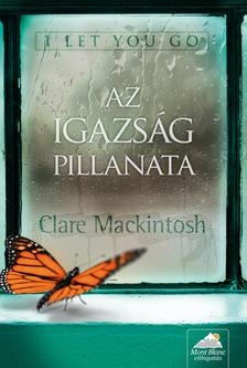 Clare Mackintosh - I Let You Go - Az igazs�g pillanata
