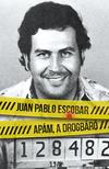 Juan Pablo Escobar - Ap�m, a drogb�r�