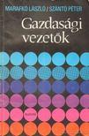 Marafkó László, Szántó Péter - Gazdasági vezetők [antikvár]