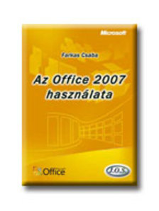 Farkas Csaba - Az Office 2007 haszn�lata