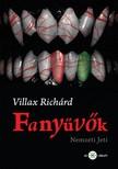 Villax Richárd - Fanyűvők [eKönyv: epub,  mobi]