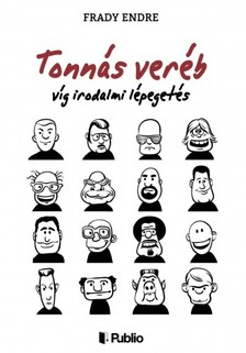 Endre Frady - Tonn�s ver�b - v�g irodalmi l�peget�s [eK�nyv: epub, mobi]