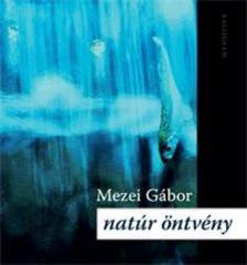 Mezei Gábor - Natúr öntvény