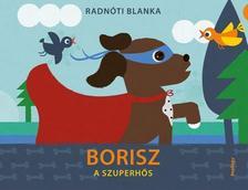 Radn�ti Blanka - Borisz, a szuperh�s