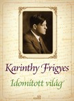 Karinthy Frigyes - Idomított világ [eKönyv: epub,  mobi]