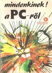 Benk� L�szl�, Dr. Pergel J�zsefn�, DR.KOV�CSN� COHNER JUDIT - Mindenkinek a PC-r�l [antikv�r]