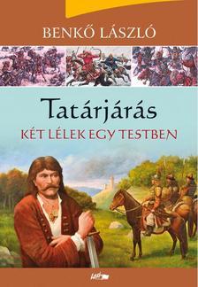 Benk� L�szl� - Tat�rj�r�s 2. - K�t l�lek egy testben