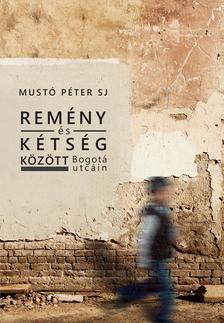 MUST� P�TER SJ - Rem�ny �s k�ts�g k�z�tt Bogot� utc�in