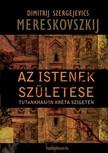 Mereskovszkij Dimitrij Szergejevics - Az istenek születése [eKönyv: epub,  mobi]
