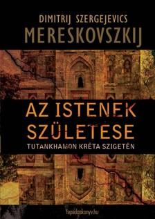 Mereskovszkij Dimitrij Szergejevics - Az istenek sz�let�se [eK�nyv: epub, mobi]
