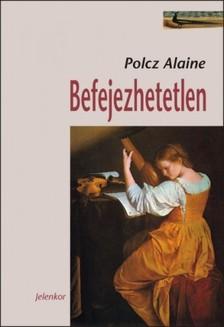Polcz Alaine - Befejezhetetlen [eK�nyv: epub, mobi]