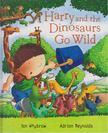 Ian Whybrow - Harry and the Dinosaurs Go Wild [antikv�r]