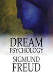 Sigmund Freud - Dream Psychology [eK�nyv: epub,  mobi]