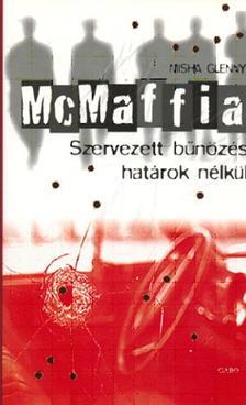 Misha Glenny - MCMAFFIA - SZERVEZETT B�N�Z�S HAT�ROK N�LK�L