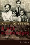 MARTON, KATI - A nép ellenségei - Családom regénye