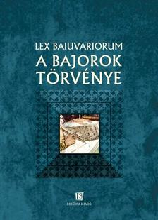 ford N�t�ri Tam�s - Lex baiuvariorum  A bajorok t�rv�nye