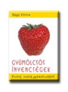 Nagy Elvira - GY�M�LCS�S �NYENCS�GEK - �TELEK, ITALOK GY�M�LCS�KB�L