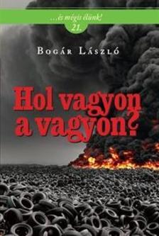 Bog�r L�szl� - Hol vagyon a vagyon?
