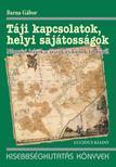Barna G�bor - T�ji kapcsolatok,  helyi saj�toss�gok