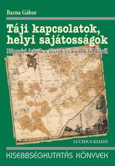 Barna Gábor - Táji kapcsolatok, helyi sajátosságok