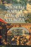 Borb�ly Zsolt Attila - Sz�kely kapu a magyar vil�gra