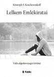 Koschewnikoff Kristoph S. - Lelkem Eml�kiratai - Val�s alapokon nyugv� t�rt�net [eK�nyv: epub,  mobi]