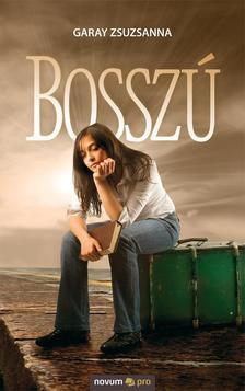 Garay Zsuzsanna - Bossz�