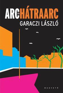 Garaczi L�szl� - Arc �s h�traarc
