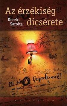 Deczki Sarolta - Az érzékiség dicsérete