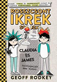 Geoff Rodkey - Claudia �s James felforgatj�k New Yorkot (Rosszcsont ikrek sorozat 2. r�sz)