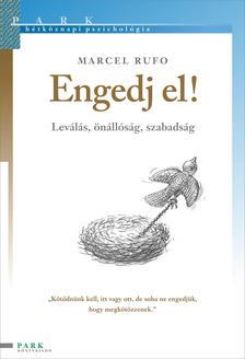Marcel Rufo - ENGEDJ EL! - LEV�L�S, �N�LL�S�G, SZABADS�G