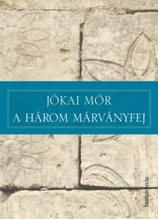 JÓKAI MÓR - A három márványfej [eKönyv: epub, mobi]