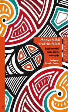 - Medvefelhő a város felett - Észak-amerikai indián költők antológiája