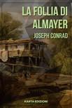 Alessio Pia Joseph Conrad, - La follia di Almayer [eK�nyv: epub,  mobi]