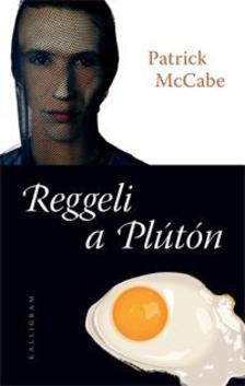 McCabe, Patrick - Reggeli a Plútón