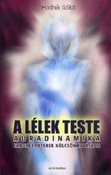 Hodnik Ildik� - A l�lek teste - Auradinamika