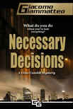 Giacomo Giammatteo - Necessary Decisions - A Gino Cataldi Mystery [eKönyv: epub,  mobi]