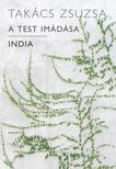 TAK�CS ZSUZSA - A test im�d�sa - India