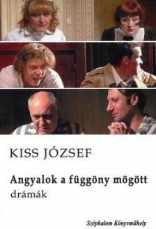 KISS JÓZSEF - Angyalok a függöny mögött