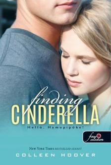 Colleen Hoover - Finding Cinderella - Hell�, Hamupip�ke! (Rem�nytelen 2.5) - KEM�NY BOR�T�S