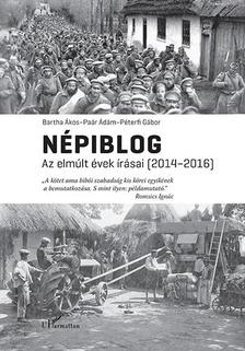 Bartha Ákos-Paár Ádám-Péterfi Gábor (szerk.) - Népiblog - Az elmúlt évek írásai (2014-2016)