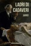 Massimo Spiga Giulio Piccini, - Ladri di cadaveri [eK�nyv: epub,  mobi]