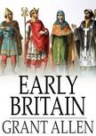 Allen Grant - Early Britain [eK�nyv: epub,  mobi]