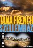 Tana French - Szellemh�z #