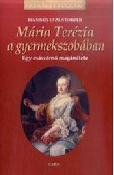 Hannes Etzlstorfer - Mária Terézia a gyermekszobában