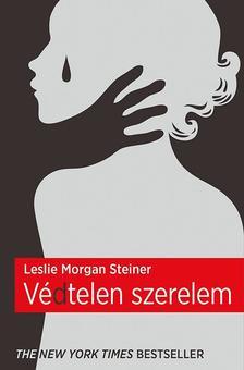 Leslie Morgan Steiner - V�dtelen szerelem