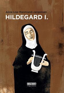 Anne Lise Marstrand-Jorgensen - Hildegard I. k�tet