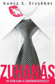 Kuncz S. Erzs�bet - Zuhan�s