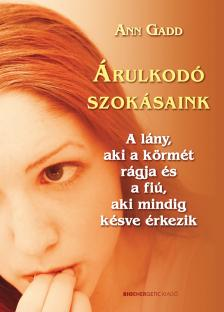 Ann Gadd - �RULKOD� SZOK�SAINK - A L�NY, AKI A K�RM�T R�GJA ...